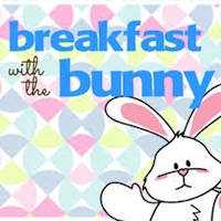 Breakfast with the Bunny - CANCELLED